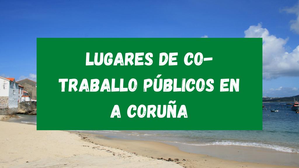 Lugares de co-traballo públicos en A Coruña